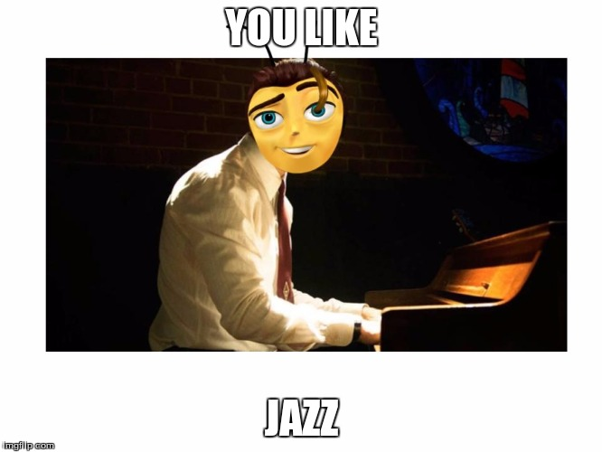 Berry Bee Benson you like jazz? | YOU LIKE JAZZ | image tagged in ryan gosling,bee,beemovie,lalaland | made w/ Imgflip meme maker