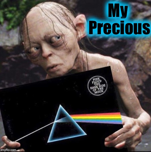 My Precious | made w/ Imgflip meme maker