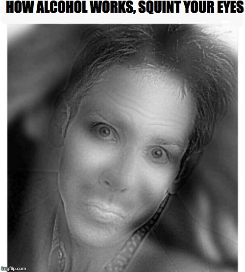 Under the Influence | HOW ALCOHOL WORKS, SQUINT YOUR EYES | image tagged in optical illusion,alcohol | made w/ Imgflip meme maker