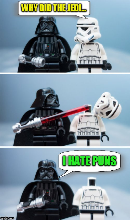 Lego Week! March 2nd to 9th ( A JuicyDeath1025 Event) | WHY DID THE JEDI... I HATE PUNS | image tagged in lego week,lego,memes,star wars,darthvader,puns | made w/ Imgflip meme maker