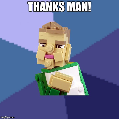THANKS MAN! | made w/ Imgflip meme maker