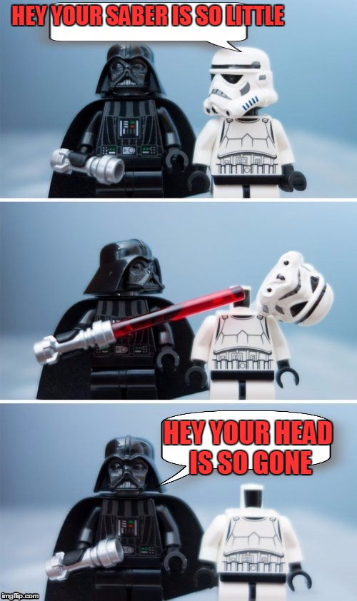 HEY YOUR SABER IS SO LITTLE HEY YOUR HEAD IS SO GONE | made w/ Imgflip meme maker