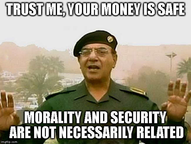COCKTAILS ANYONE? | TRUST ME, YOUR MONEY IS SAFE MORALITY AND SECURITY ARE NOT NECESSARILY RELATED | image tagged in trust baghdad bob,school,proposition 2 1/2,morality | made w/ Imgflip meme maker