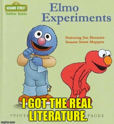 I GOT THE REAL LITERATURE. | made w/ Imgflip meme maker