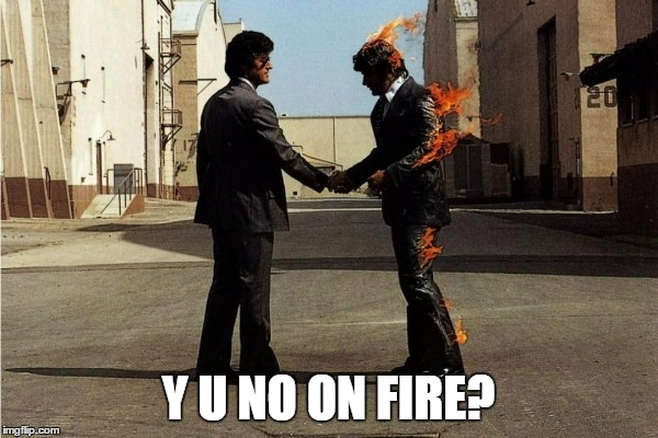 Y U NO ON FIRE? | made w/ Imgflip meme maker