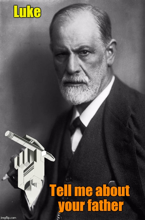 Star Wars Sigmund Freud | Luke Tell me about your father | image tagged in memes,sigmund freud,star wars,luke skywalker,cigar | made w/ Imgflip meme maker