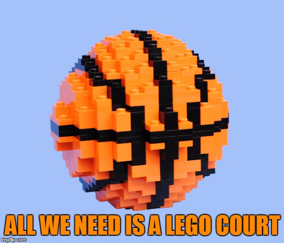 ALL WE NEED IS A LEGO COURT | made w/ Imgflip meme maker