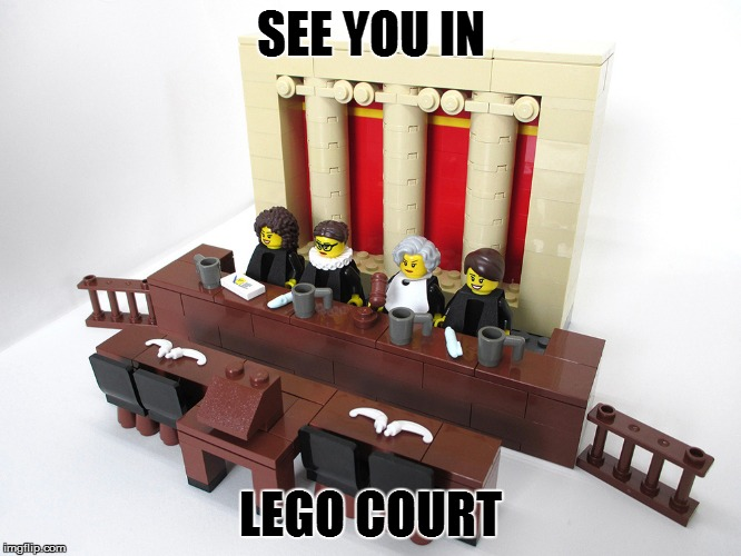 SEE YOU IN LEGO COURT | made w/ Imgflip meme maker