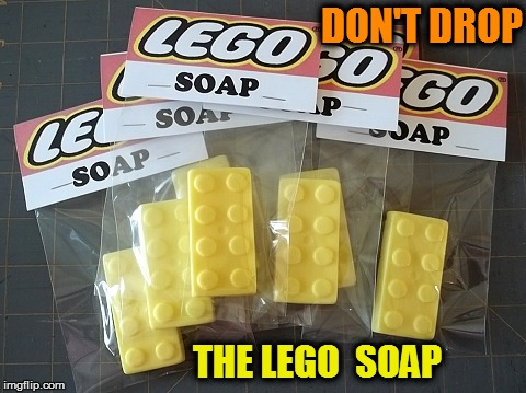DON'T DROP THE LEGO  SOAP | made w/ Imgflip meme maker