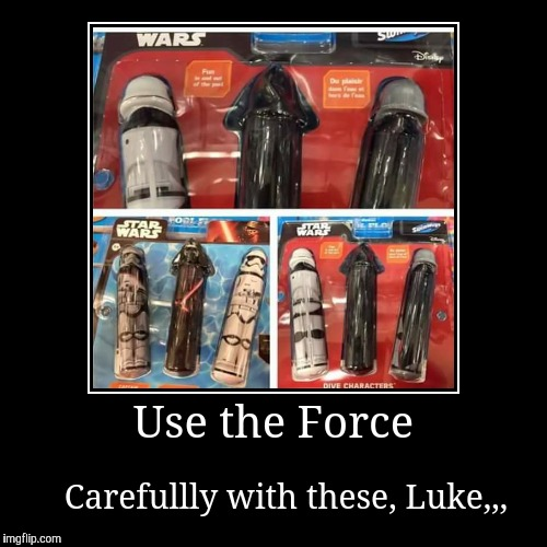 The company of these bad boys on the dark side can be a total pleasure,,, | Use the Force | Carefullly with these, Luke,,, | image tagged in funny,demotivationals,star wars,wtf,sithing with pleasure | made w/ Imgflip demotivational maker