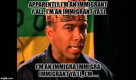 Ben Carson Logic statement | APPARENTLY I'M AN IMMIGRANT Y'ALL, I'M AN IMMIGRANT YA'LL I'M AN IMMIGRA IMMIGRA IMMIGRANT YA'LL, I'M..... | image tagged in ben carson,immigration,politics | made w/ Imgflip meme maker
