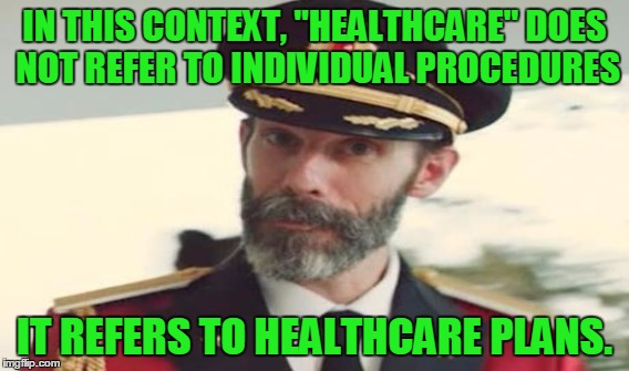 "IN THIS CONTEXT, ""HEALTHCARE"" DOES NOT REFER TO INDIVIDUAL PROCEDURES IT REFERS TO HEALTHCARE PLANS. 