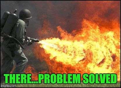 THERE...PROBLEM SOLVED | made w/ Imgflip meme maker
