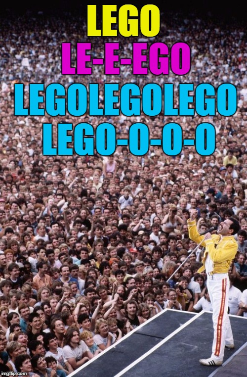 You know he would've nailed it... | LEGO LE-E-EGO LEGOLEGOLEGO LEGO-O-O-O | image tagged in memes,lego week,freddie mercury,queen,music,lego | made w/ Imgflip meme maker