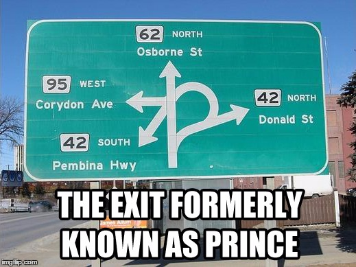 Upvote this til it's 1999 | image tagged in prince,exit,sign,artist | made w/ Imgflip meme maker