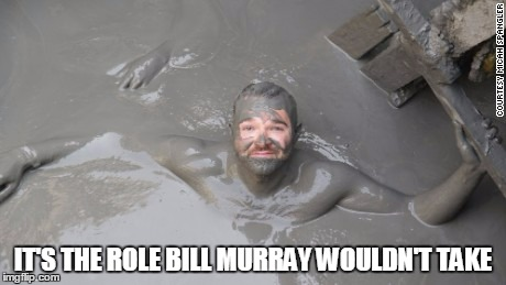 IT'S THE ROLE BILL MURRAY WOULDN'T TAKE | made w/ Imgflip meme maker