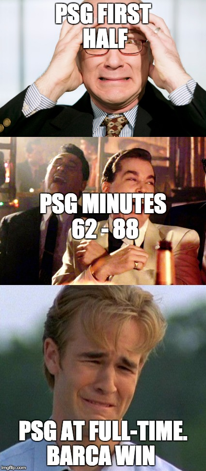 BARCELONA VS PSG | PSG FIRST HALF PSG AT FULL-TIME. BARCA WIN PSG MINUTES 62 - 88 | image tagged in champions league | made w/ Imgflip meme maker