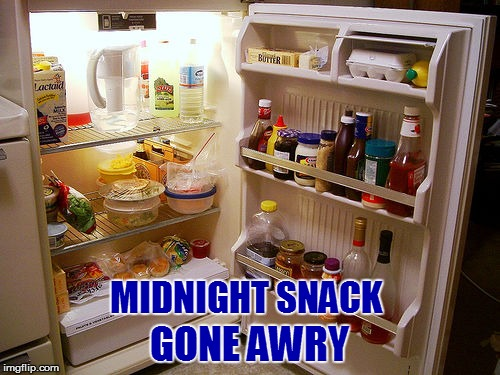 MIDNIGHT SNACK GONE AWRY | made w/ Imgflip meme maker