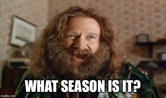 WHAT SEASON IS IT? | made w/ Imgflip meme maker