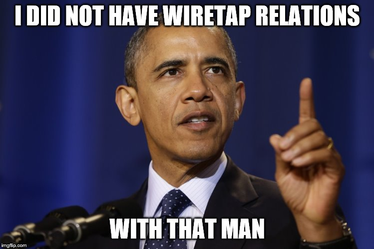 I DID NOT HAVE WIRETAP RELATIONS WITH THAT MAN | made w/ Imgflip meme maker