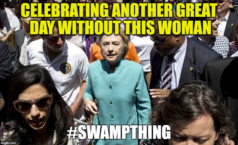 A Day Without This Woman | CELEBRATING ANOTHER GREAT DAY WITHOUT THIS WOMAN #SWAMPTHING | image tagged in a day without women,feminist,feminazi,i need feminism because,memes,funny | made w/ Imgflip meme maker