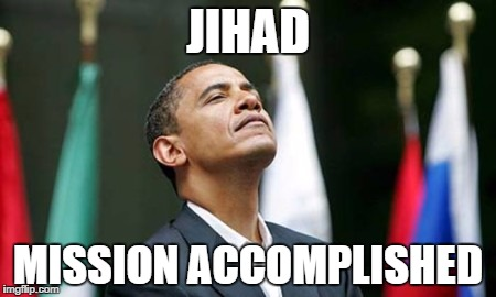 JIHAD MISSION ACCOMPLISHED | made w/ Imgflip meme maker
