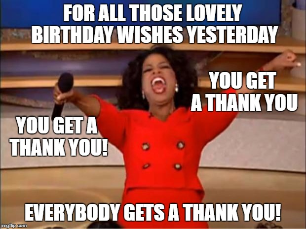 thanks for the birthday wishes meme Oprah You Get A Meme   Imgflip thanks for the birthday wishes meme