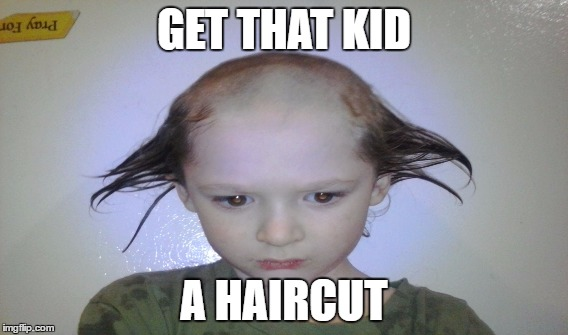 Haircut kid |  GET THAT KID; A HAIRCUT | image tagged in bad hair day | made w/ Imgflip meme maker