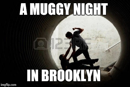 A MUGGY NIGHT IN BROOKLYN | made w/ Imgflip meme maker