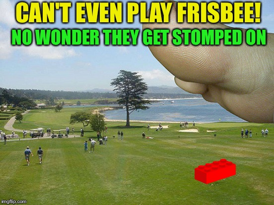 CAN'T EVEN PLAY FRISBEE! NO WONDER THEY GET STOMPED ON | made w/ Imgflip meme maker