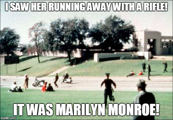 I SAW HER RUNNING AWAY WITH A RIFLE! IT WAS MARILYN MONROE! | made w/ Imgflip meme maker