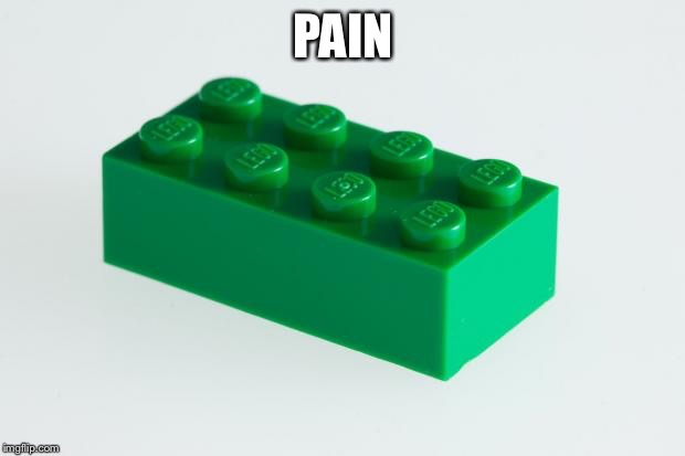 & Cussing |  PAIN | image tagged in green lego brick,legos | made w/ Imgflip meme maker