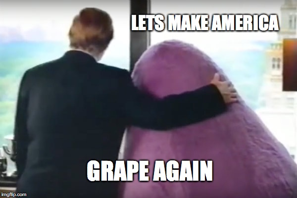Grimace | LETS MAKE AMERICA GRAPE AGAIN | image tagged in grimace | made w/ Imgflip meme maker