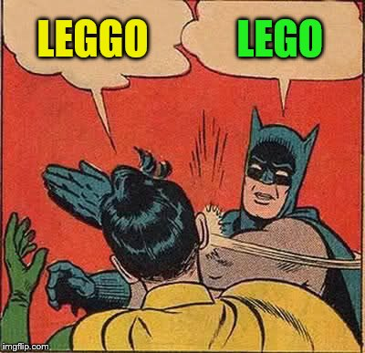 Batman Slapping Robin Meme | LEGGO LEGO | image tagged in memes,batman slapping robin | made w/ Imgflip meme maker