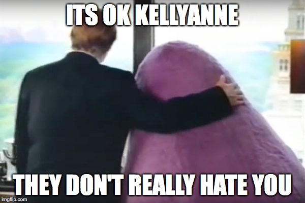 Grimace | ITS OK KELLYANNE THEY DON'T REALLY HATE YOU | image tagged in grimace | made w/ Imgflip meme maker