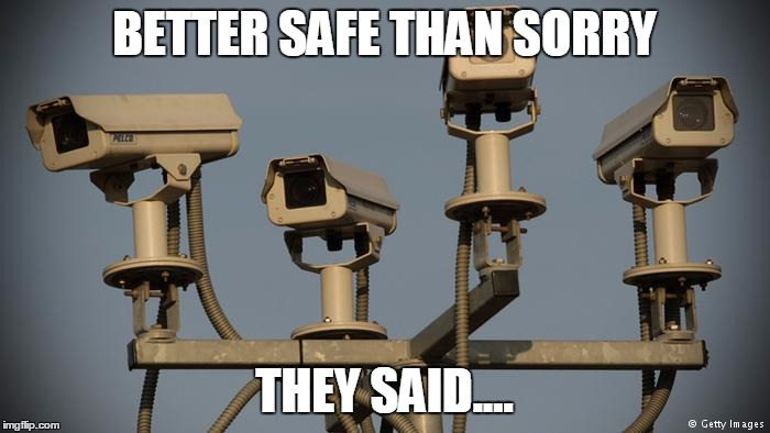 BETTER SAFE THAN SORRY THEY SAID.... | made w/ Imgflip meme maker