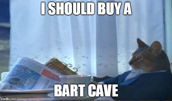 I SHOULD BUY A BART CAVE | made w/ Imgflip meme maker