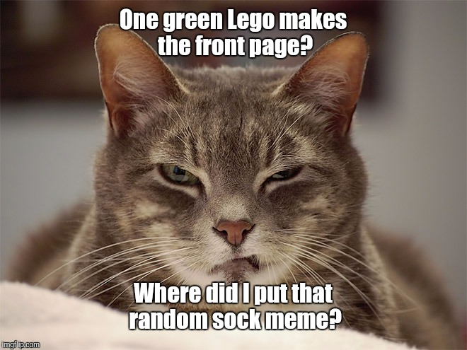 One green Lego makes the front page? Where did I put that random sock meme? | made w/ Imgflip meme maker
