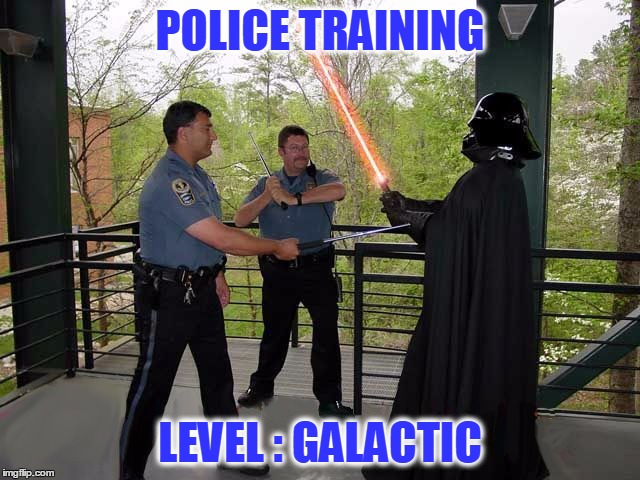 The Force vs The Dark Side | POLICE TRAINING LEVEL : GALACTIC | image tagged in meme,star wars,anakin skywalker,darth vader,cops,police | made w/ Imgflip meme maker