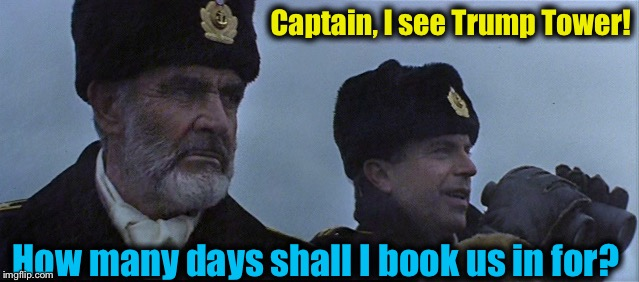 Captain, I see Trump Tower! How many days shall I book us in for? | made w/ Imgflip meme maker