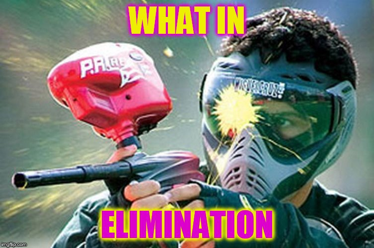 What In Tarnation Week March 7th to 14th ( A Santadude Event) | WHAT IN ELIMINATION | image tagged in what in tarnation week,what in tarnation,santadude,paintball,meme,elimination | made w/ Imgflip meme maker