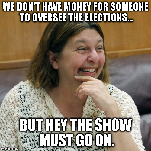 NEW SCHOOLS FOR OLD POLITICS | WE DON'T HAVE MONEY FOR SOMEONE TO OVERSEE THE ELECTIONS... BUT HEY THE SHOW MUST GO ON. | image tagged in mayor,marketing,taxes,music shows,city hall | made w/ Imgflip meme maker