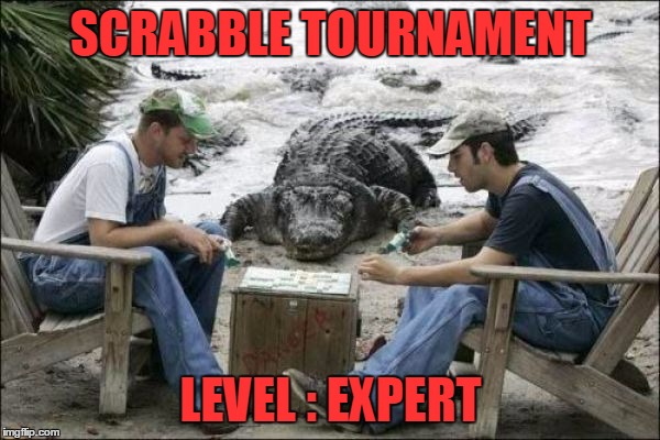 A Quick Game Before Lunch | SCRABBLE TOURNAMENT LEVEL : EXPERT | image tagged in meme,funny,alligators,crocodiles,scrabble | made w/ Imgflip meme maker