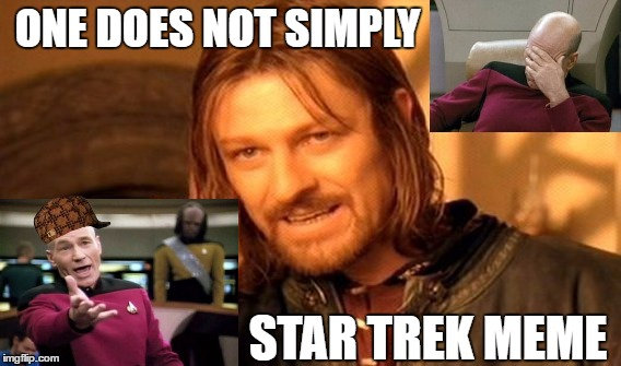 One Does Not Simply Scumbag | ONE DOES NOT SIMPLY STAR TREK MEME | image tagged in memes,one does not simply,scumbag,piccard,this is a neusence,illuminati confirmed | made w/ Imgflip meme maker