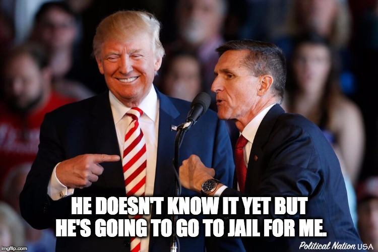 HE DOESN'T KNOW IT YET BUT HE'S GOING TO GO TO JAIL FOR ME. | image tagged in never trump,nevertrump,nevertrump meme,dumptrump,dump trump | made w/ Imgflip meme maker