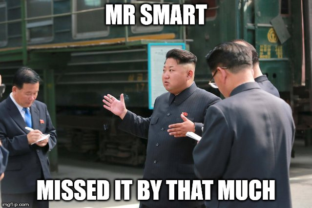 MR SMART MISSED IT BY THAT MUCH | made w/ Imgflip meme maker