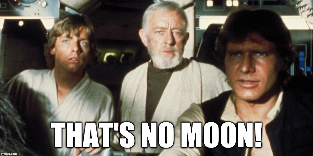 THAT'S NO MOON! | made w/ Imgflip meme maker