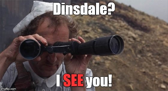 marty feldman field glasses | Dinsdale? I SEE you! SEE | image tagged in marty feldman field glasses | made w/ Imgflip meme maker