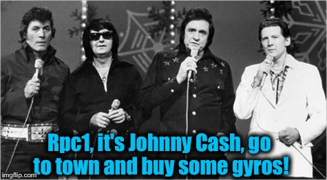 Rpc1, it's Johnny Cash, go to town and buy some gyros! | made w/ Imgflip meme maker