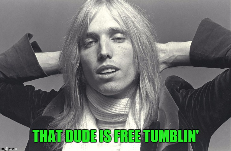 THAT DUDE IS FREE TUMBLIN' | made w/ Imgflip meme maker